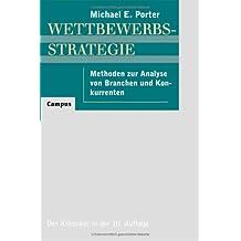 Wettbewerbsstrategie (Competitive Strategy): Methoden zur Analyse von Branchen und Konkurrenten