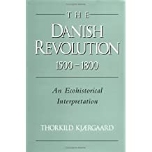 The Danish Revolution, 1500–1800: An Ecohistorical Interpretation (Studies in Environment and History)