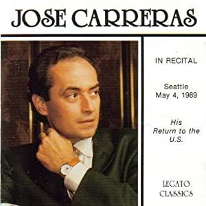 Jose Carreras: In Recital (Seattle, May 4, 1989) (Legato Classics) by Jose Carreras (1989-01-01?