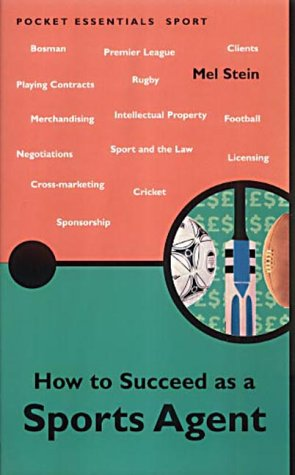 How to Succeed as a Sports Agent (Pocket essentials: Sports) por Mel Stein