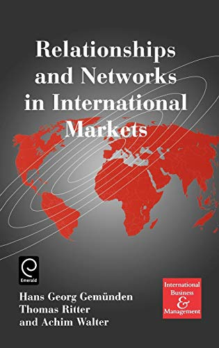 Relationships and Networks in International Markets (International Business and Management)