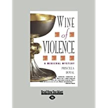 Wine of Violence by Priscilla Royal (2013-01-21)
