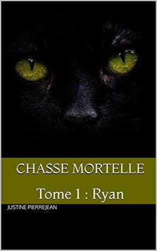 Couverture du livre Chasse Mortelle: Tome 1 : Ryan