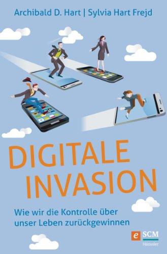 digitale-invasion-wie-wir-die-kontrolle-ber-unser-leben-zurckgewinnen