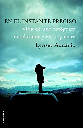Descargar Libro En El Instante Preciso de Lynsey Addario