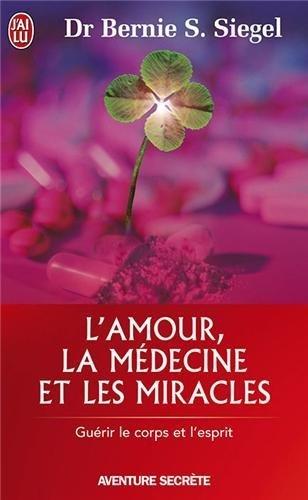 L'Amour. la Médecine et les Miracles de Siegel. Bernie-S (2004) Poche