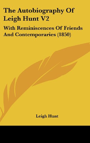 The Autobiography Of Leigh Hunt V2: With Reminiscences Of Friends And Contemporaries (1850)