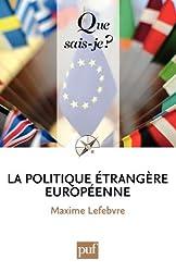 La politique étrangère européenne: « Que sais-je ? » n° 3901