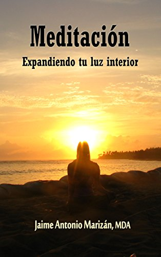 Meditación: Expandiendo tu Luz Interior por Jaime Antonio Marizán