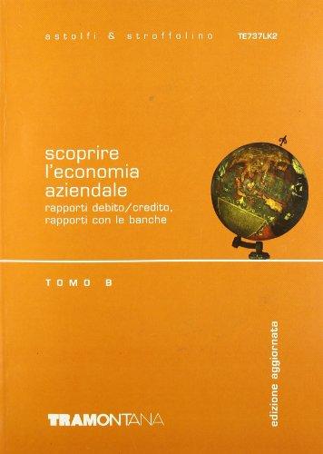 Scoprire l'economia aziendale. Tomo B. Con espansione online. Per gli Ist. tecnici: 2
