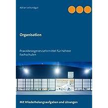 Organisation: Praxisbezogenes Lehrmittel für höhere Fachschulen