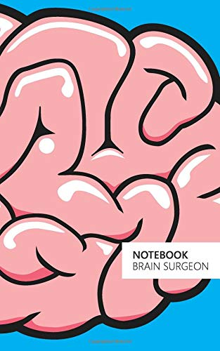 Brain Surgeon - Notebook: (Blue Edition) Fun notebook 96 ruledlined pages (5x8 inches  12.7x20.3cm  Junior Legal Pad  Nearly A5)