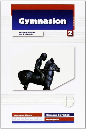 Gymnasion. Versioni greche. Con espansione online. Per il biennio del Liceo classico: 2
