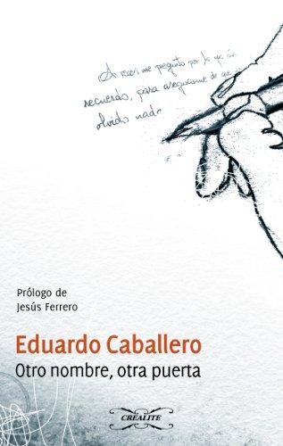 OTRO NOMBRE, OTRA PUERTA por EDUARDO CABALLERO
