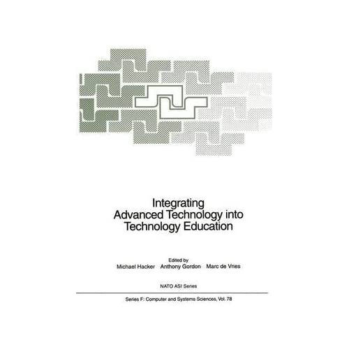 [(Integrating Advanced Technology into Technology Education)] [Edited by Michael Hacker ] published on (December, 2011)