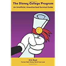 The Disney College Program: An Unofficial and Unauthorized Survival Guide