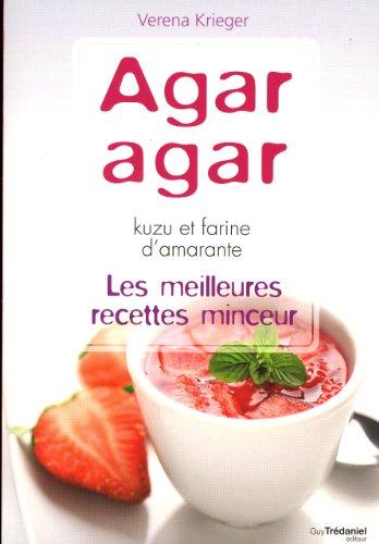 Agar agar, kuzu et farine d'amarante : Les meilleures recettes minceur