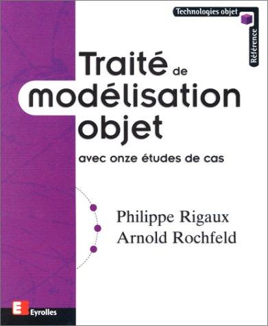 Traité de modélisation objet : Avec onze études de cas par Arnold Rochfeld, Philippe Rigaux