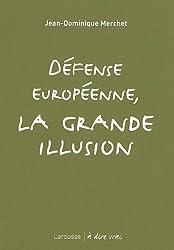 Défense européenne, la grande illusion