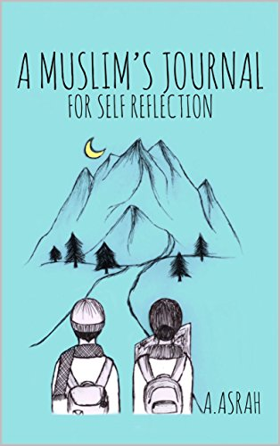 A Muslim's Journal: For Self Reflection (English Edition) di A Asrah