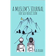 A Muslim's Journal: For Self Reflection (English Edition)