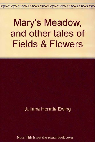 Mary's Meadow, and other tales of Fields & Flowers, used for sale  Delivered anywhere in UK