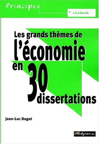 Les grands thèmes de l'économie en 30 dissertations