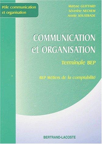 Communication et organisation, terminale, BEP