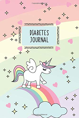 "Diabetes Journal: Unicorn, Blood Sugar Logbook, 2 Year Planner, (110 Pages, 6"" x 9\""), Easy Daily Tracker Diabetic Glucose Notebook, Glucose Levels & ... Log Book, Diabetes Food Journal Record, Diary"
