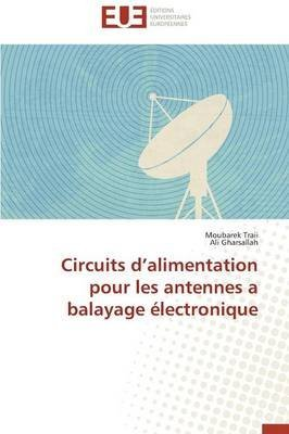[(Circuits D'Alimentation Pour Les Antennes a Balayage Electronique)] [By (author) Traii Moubarek ] published on (February, 2014)