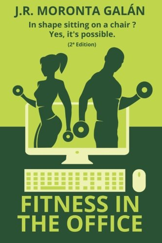 Fitness in the office: In shape sitting on a chair? Yes, it's possible. por J. R. Moronta Galán