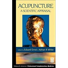 Acupuncture: A Scientific Appraisal, 1e: A Scientific Approach (Butterworth-Heinemann professional complementary medicine)