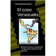 El caso Venezuela: Del país más rico, al más pobre del mundo, gracias al Socialismo del Siglo XXI.