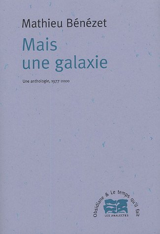 Mais une galaxie : Ue anthologie, 1977-2000 (Les analectes)