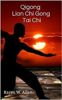Qigong Lian Chi GongTai Chi by [Allan, Karen  W.]