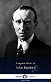 Delphi Complete Works of John Buchan (Illustrated) (English Edition)