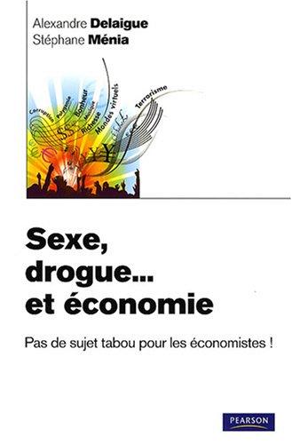 Sexe, drogue... et économie : Pas de sujet tabou pour les économistes