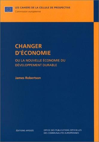Changer d'économie : Ou la nouvelle économie du développement durable