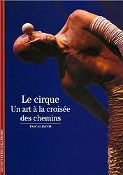Le Cirque : Un art à la croisée des chemins