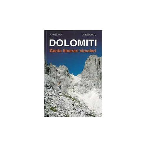 Dolomiti. Cento Itinerari Circolari