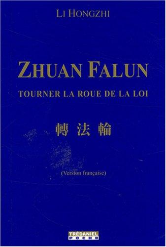 Zhuan Falun : Tourner la roue de la loi (Trédaniel poche)