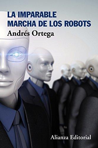 La imparable marcha de los robots (Libros Singulares (Ls)) por Andrés Ortega