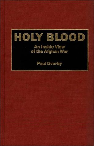 Farm Overby (Holy Blood: An Inside View of the Afghan War)