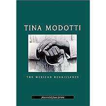 Tina Modotti : la Renaissance mexicaine