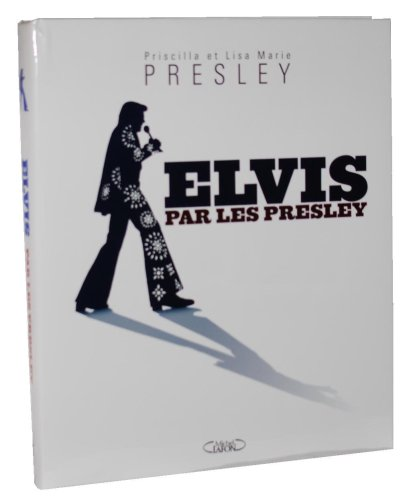 Elvis par les Presley par LISA MARIE PRESLEY