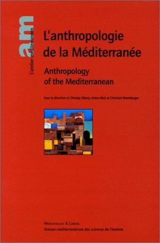 L'anthropologie de la Méditerranée : Anthropology of the Mediterranean