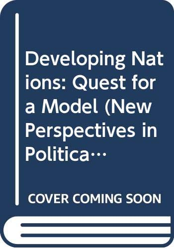 Developing Nations: Quest for a Model (New Perspectives in Political Science)