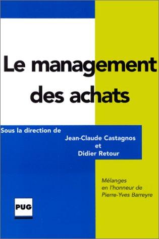 Le management des achats. Mélanges en l'honneur de Pierre-Yves Barreyre