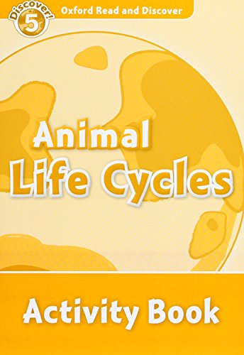 Oxford Read and Discover 5. Animal Life Cycles Activity Book
