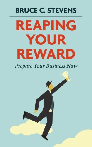 Reaping Your Reward: Prepare Your Business Now